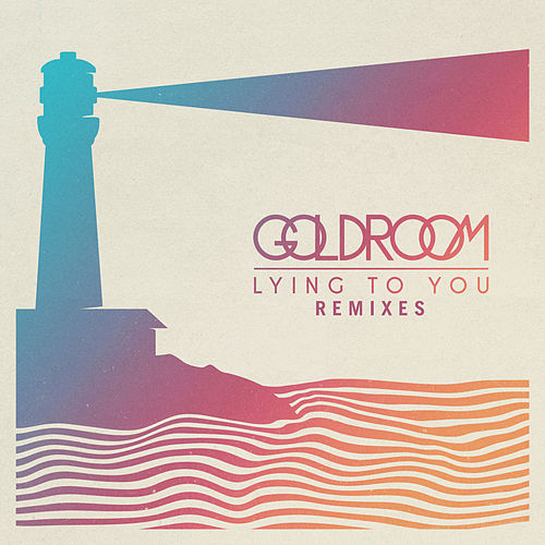 Lying To You (Remixes) by GoldRoom