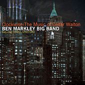 Play & Download Clockwise: The Music of Cedar Walton by Ben Markley Big Band | Napster