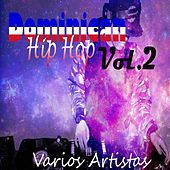 Play & Download Dominican Hip Hop, Vol. 2 by Various Artists | Napster