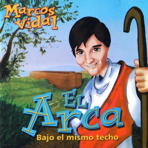 Play & Download El Arca Bajo el Mismo Techo by Marcos Vidal | Napster