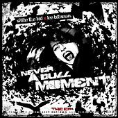 Play & Download Never a Dull Moment by Willie The Kid | Napster