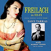 Freilach in Hi-Fi - Jewish Wedding Dances, Vol. 1 by Dave Tarras