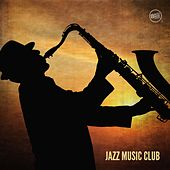 Jazz Music Club by Various Artists