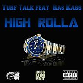 Play & Download High Rolla (feat. Ras Kass) by Turf Talk | Napster