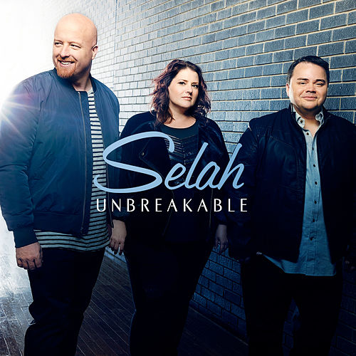 Play & Download Unbreakable by Selah | Napster