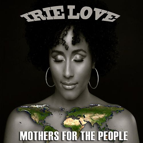 Mothers for the People by Irie Love