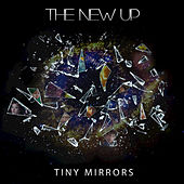 Play & Download Tiny Mirrors by The New Up | Napster