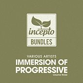 Play & Download Immersion of Progressive, Vol. 3 by Various Artists | Napster