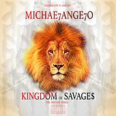 Kingdom of Savages by Michael Angelo