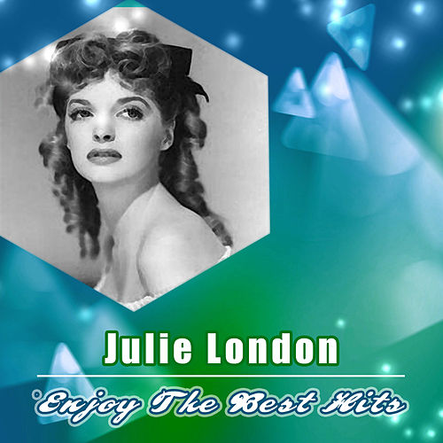 Enjoy the Best Hits by Julie London