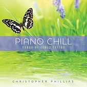 Play & Download Piano Chill: Songs of James Taylor by Christopher Phillips | Napster