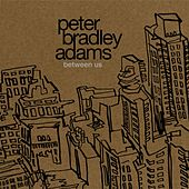 Play & Download Between Us by Peter Bradley Adams | Napster