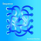 Play & Download Emotional Diarrhea by The Sequence | Napster