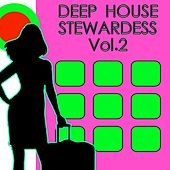 Play & Download Deep House Stewardess, Vol. 2 by Various Artists | Napster