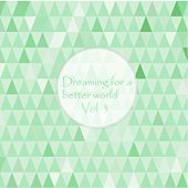 Dreaming for a Better World, Vol. 3 by Various Artists