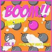 Boom Machine, Vol. 3 - Techno Bombs by Various Artists