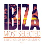 Play & Download Ibiza Most Selected, Vol. 4 - Selection of Dance Music by Various Artists | Napster