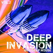 Play & Download Deep Invasion, Vol. 2 - 100% Deep House by Various Artists | Napster