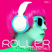 Roller Electro Essentials, Vol. 1 by Various Artists