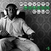Play & Download Private Lounge Club 4 by Various Artists | Napster