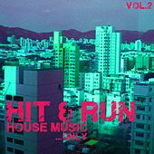 Play & Download Hit & Run, House Music Only, Vol. 2 by Various Artists | Napster