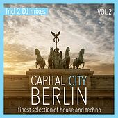 Play & Download Capital City Berlin, Vol. 2 - Finest Selection of House and Techno (Mixed By Terrie Francys Junior) by Various Artists | Napster