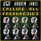 Calling All Freakazoids by Andrew James