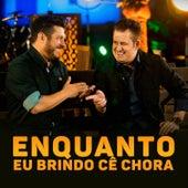 Play & Download Enquanto Eu Brindo Cê Chora by Bruno e Marrone | Napster