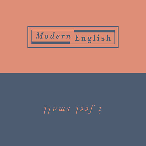 I Feel Small by Modern English