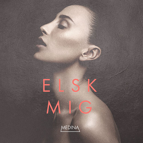 Play & Download Elsk Mig by Medina | Napster