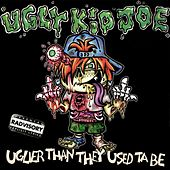 Uglier Than They Used ta Be by Ugly Kid Joe