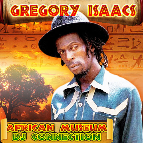 Play & Download African Museum DJ Connection by Gregory Isaacs | Napster