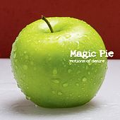 Play & Download Motions of Desire by Magic Pie | Napster