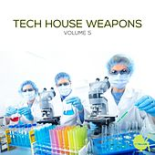 Play & Download Tech House Weapons, Vol. 5 by Various Artists | Napster