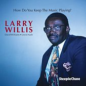 Play & Download How Do You Keep the Music Playing? by Larry Willis | Napster