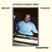 Bright Passion by Stanley Cowell