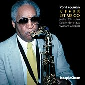 Play & Download Never Let Me Go by Von Freeman | Napster