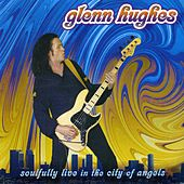 Soulfully Live in the City of Angels by Glenn Hughes