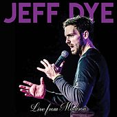 Play & Download Live from Madison by Jeff Dye | Napster