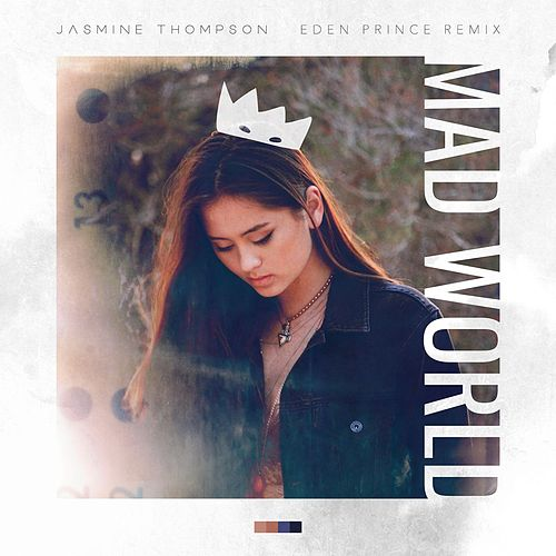 Play & Download Mad World by Jasmine Thompson x Eden Prince | Napster
