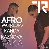 Play & Download Yaka by Afro Warriors | Napster