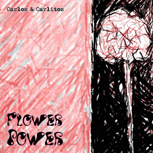 Play & Download Flower Power by Carlos & Carlitos | Napster
