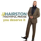 You Deserve It (Deluxe Edition) by J.J. Hairston