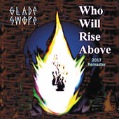 Who Will Rise Above (2017 Remaster) by Glade Swope
