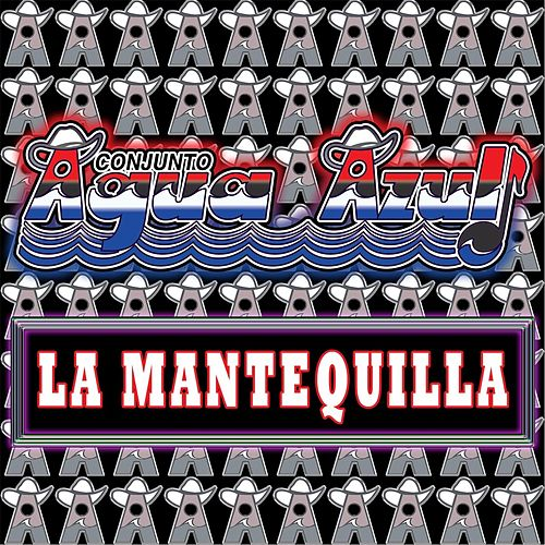 Play & Download La Mantequilla by Conjunto Agua Azul (1) | Napster