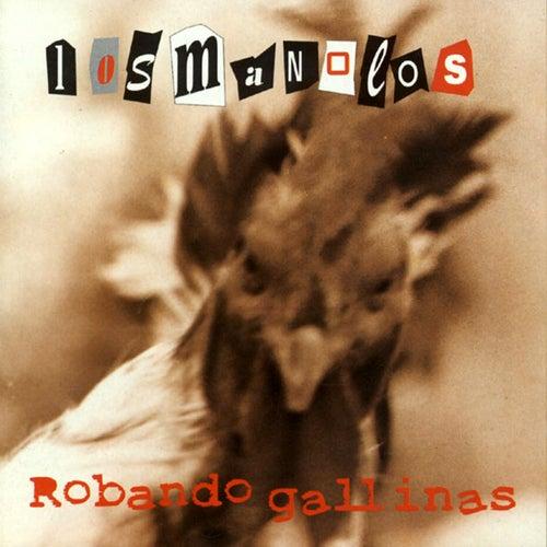 Robando Gallinas by Los Manolos