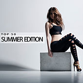 Top 50 Summer Edition by Various Artists