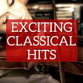 Play & Download Exciting Classical Hits by Various Artists | Napster