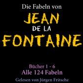 Die Fabeln von Jean de La Fontaine (Bücher 1 - 6: Alle 124 Fabeln) von Jürgen Fritsche