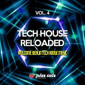Tech House Reloaded, Vol. 4 (Welcome Berlin Tech House Music) by Various Artists